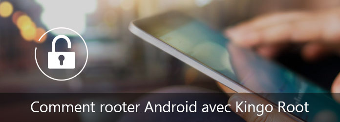Guide]Comment rooter les appareils Android avec Kingo Root