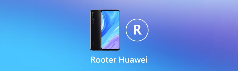 Comment rooter Huawei de façon sûre et efficace
