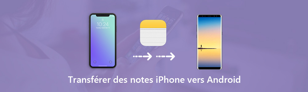 Transférer notes iPhone vers Android