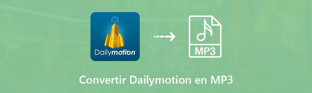 Convertir Dailymotion en MP3