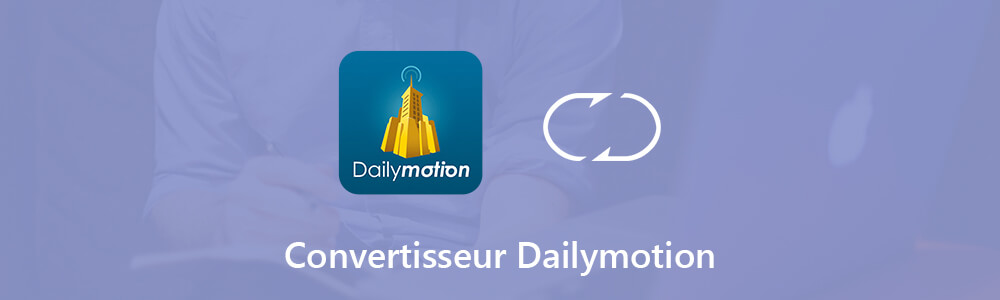 Convertisseur Dailymotion