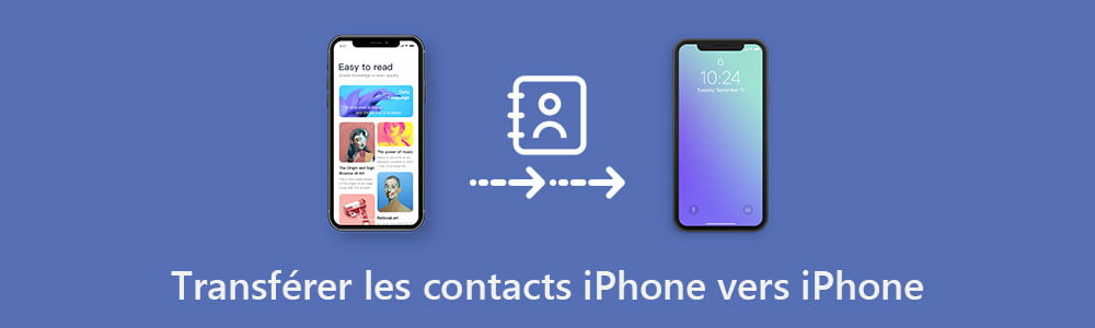 Transférer les contacts iPhone vers iPhone