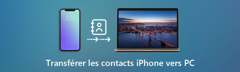 Transférer les contacts iPhone vers PC