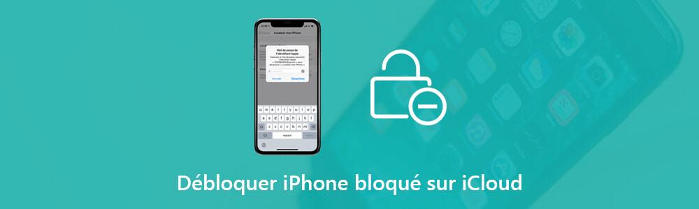 Débloquer iPhone bloqué iCloud