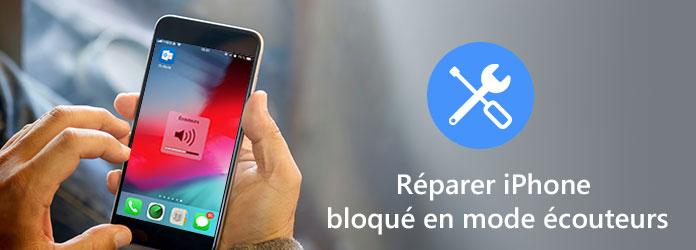 Comment Réparer iPhone Bloqué en Mode Écouteurs