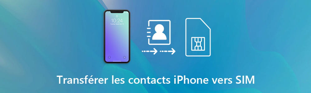 comment recuperer contact iphone sur carte sim Tutoriel: Transférer les contacts depuis iPhone vers la carte SIM