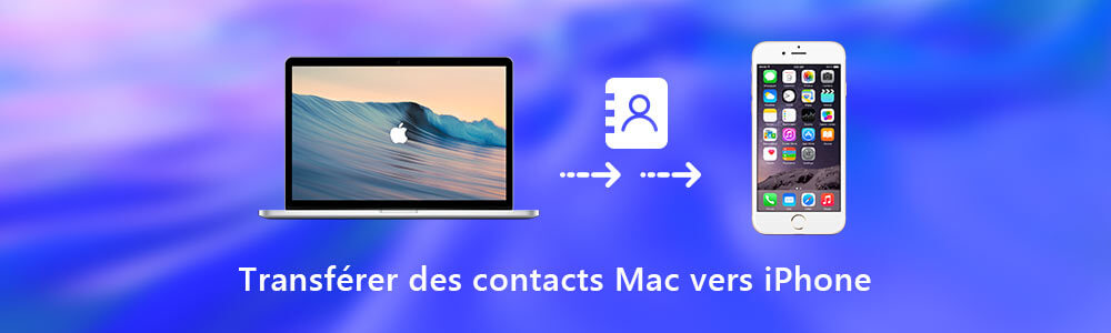 Transférer des contacts Mac vers iPhone