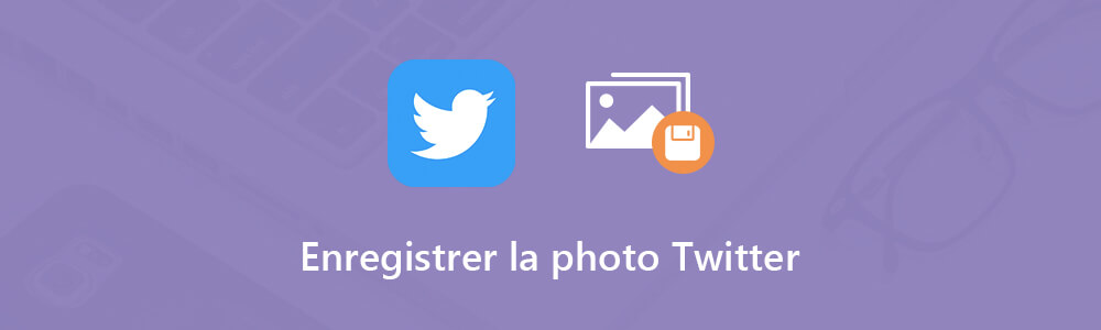 Enregistrer une photo Twitter