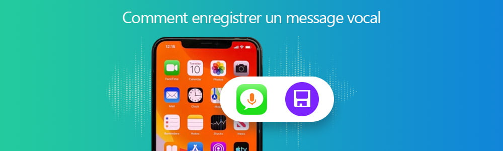 Enregistrer un message vocal
