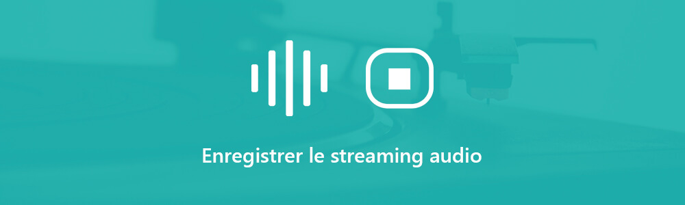 Enregistrer le streaming audio
