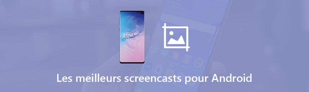5 meilleurs screencasts Android