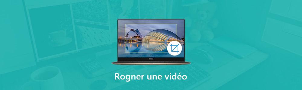 3 Facons De Rogner Une Video Sur Votre Ordinateur Facilement